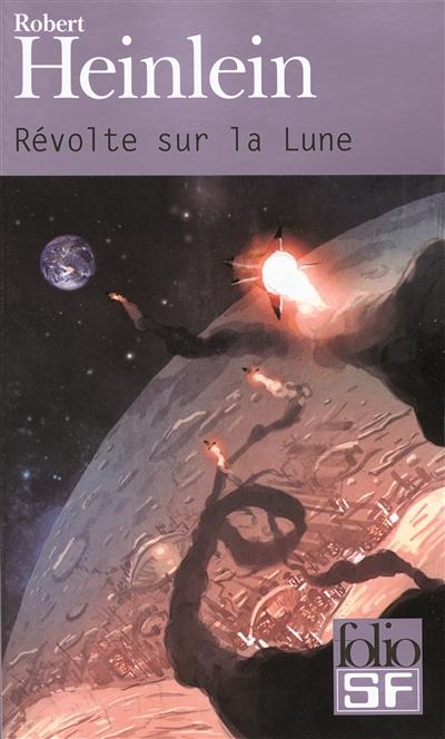 Révolte sur la lune   Robert Anson Heinlein (1907-1988). Auteur