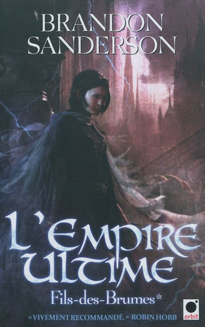 L'empire ultime | Brandon Sanderson (1975-....). Auteur