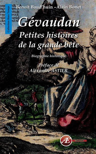 Gévaudan : petites histoires de la grande bête : biographie historique