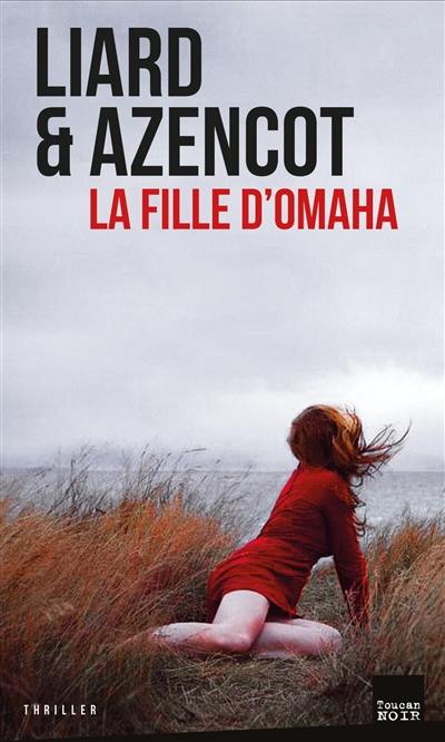 La fille d'Omaha / David Azencot & Ambroise Liard | Azencot, David (1973-....). Auteur