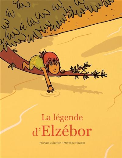 légende d'Elzébor (La) | Escoffier, Michaël (1970-....). Auteur