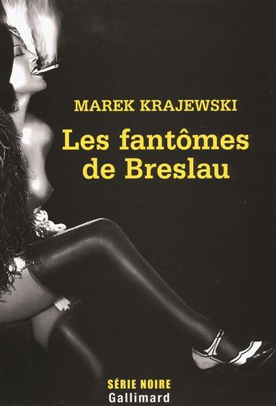 fantômes de Breslau (Les)   Krajewski, Marek (1966-....). Auteur