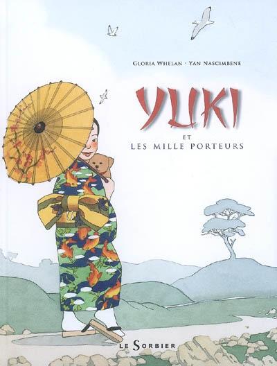 Yuki et les mille porteurs | Whelan, Gloria. Auteur