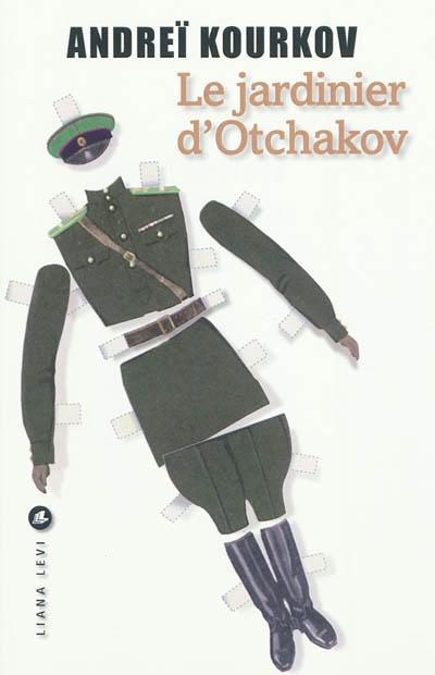 Le jardinier d'Otchakov / Andreï Kourkov | Andrej Urevic Kurkov