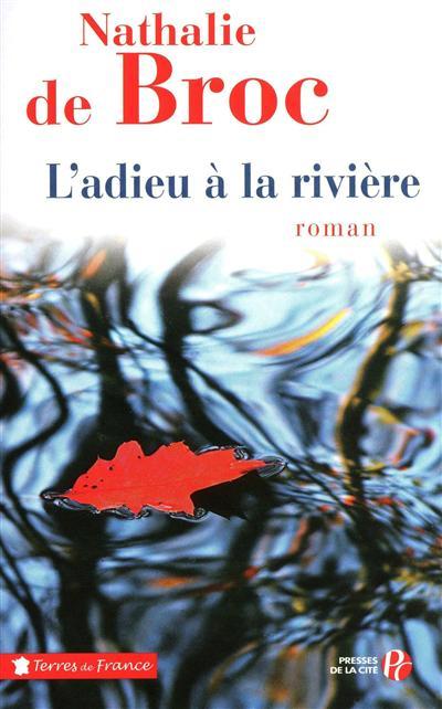 L' Adieu à la rivière / Nathalie de Broc | Broc, Nathalie de. Auteur