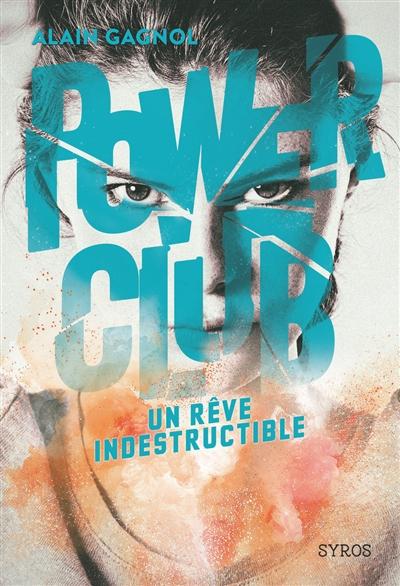 Un rêve indestructible / Alain Gagnol | Gagnol, Alain (1967-....). Auteur