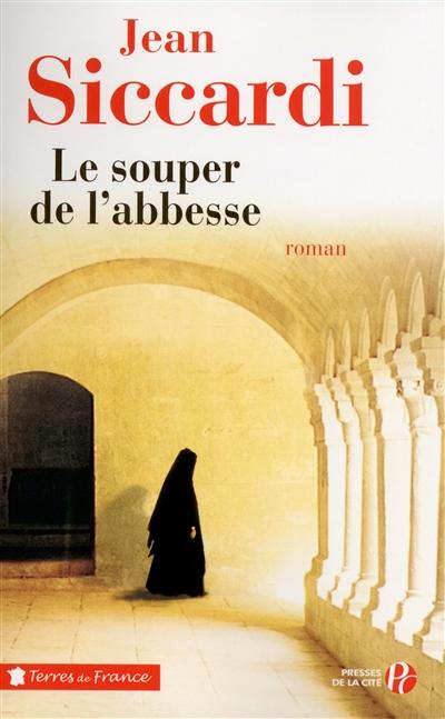 Le souper de l'abbesse / Jean Siccardi | Siccardi, Jean, auteur