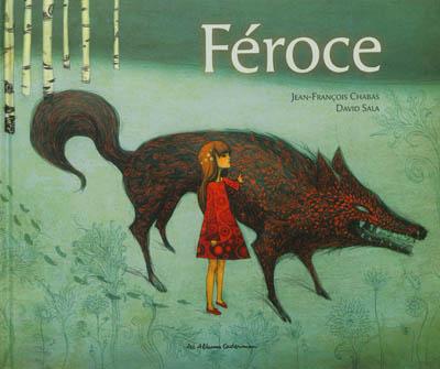Féroce | Chabas, Jean-François (1967-....). Auteur
