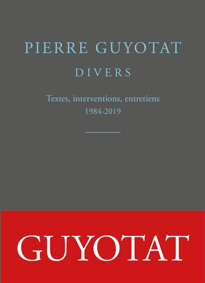 Divers : textes, interventions, entretiens : 1984-2019
