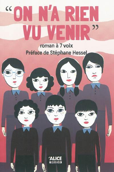 On n'a rien vu venir : Roman à 7 voix / Anne-Gaëlle Balpe, Sandrine Beau, Clémentine Beauvais | Balpe, Anne-Gaëlle (1975-....)