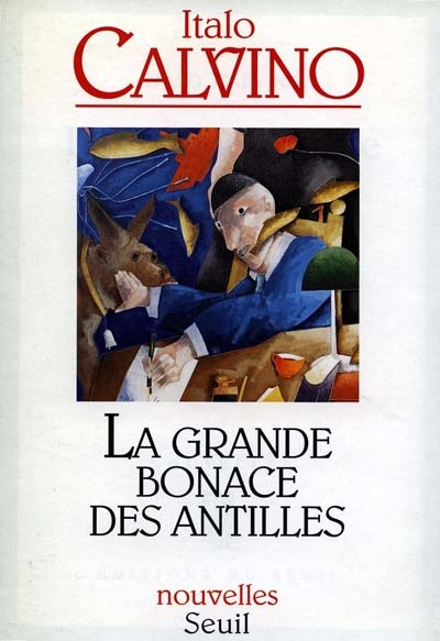 La grande bonace des Antilles : nouvelles / Italo Calvino   Calvino, Italo (1923-1985). Auteur
