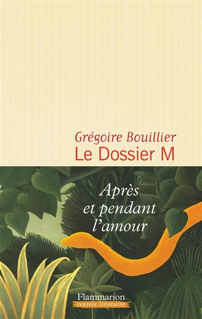 dossier M (Le). 1 | Bouillier, Grégoire. Auteur