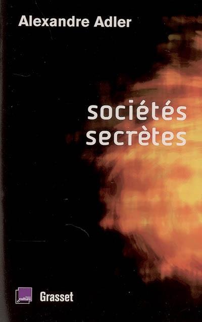 Sociétés secrètes : de Léonard de Vinci à Rennes-le-Château | Adler, Alexandre (1950-....). Auteur