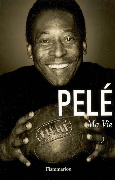 Ma vie / Pelé | Pelé. Auteur