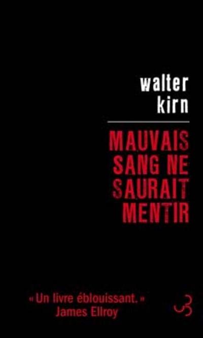 Mauvais sang ne saurait mentir   Kirn, Walter (1962-....). Auteur