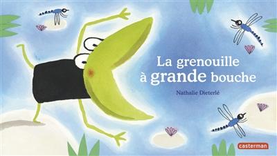 La grenouille à grande bouche | Dieterlé, Nathalie (1966-..). Auteur