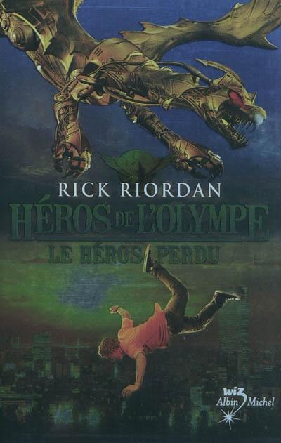 Héros de l'Olympe. T1. Le Héros perdu / Rick Riordan | Riordan, Rick (1964-....). Auteur