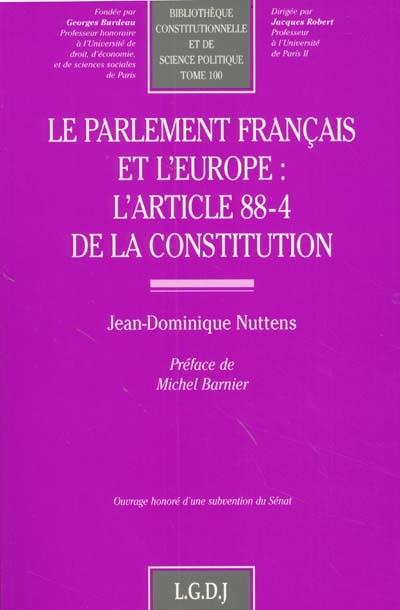 Le parlement français et l'Europe : l'article 88-4 de la Constitution