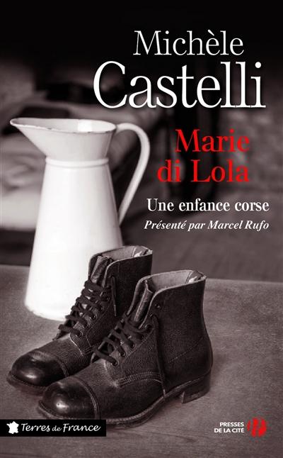 Marie di Lola : une enfance corse / Michèle Castelli   Castelli, Michèle (19..-....). Auteur