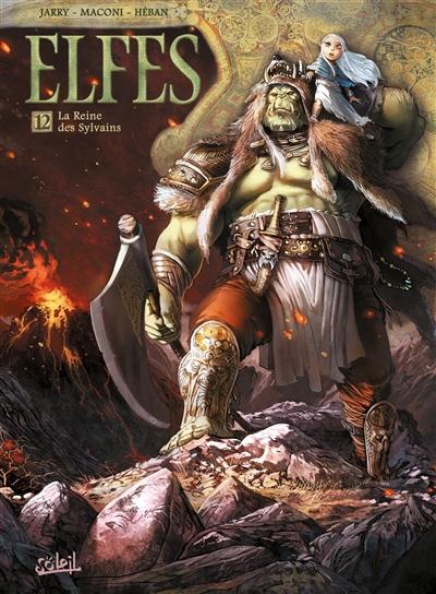 Elfes. 12, La Reine des Sylvains / scénario Jarry   Jarry, Nicolas (1976-....). Auteur