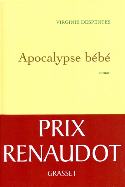 Apocalypse bébé : roman / Virginie Despentes | Despentes, Virginie (1969-....). Auteur