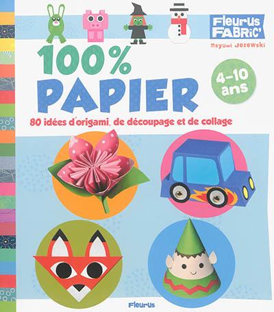 100 % papier : 80 idées d'origami, de découpage et de collage / Mayumi Jezewski | Jezewski, Mayumi. Auteur