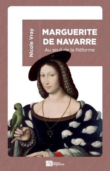 Marguerite de Navarre : au seuil de la Réforme