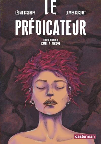 Le prédicateur / Léonie Bischoff, Olivier Bocquet | Bischoff, Léonie. Auteur