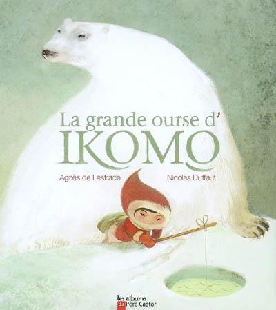 grande ourse d'Ikomo (La) | Lestrade, Agnès de (1964-....). Auteur
