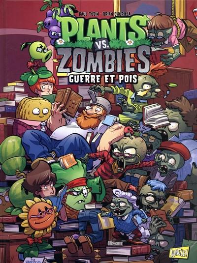 Plants vs zombies. Vol. 11. Guerre et pois