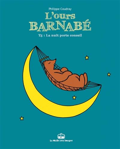 L'ours Barnabé. Vol. 5. La nuit porte conseil