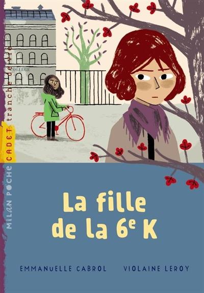 La fille de la 6e K / Emmanuelle Cabrol | Cabrol, Emmanuelle (19..-....). Auteur