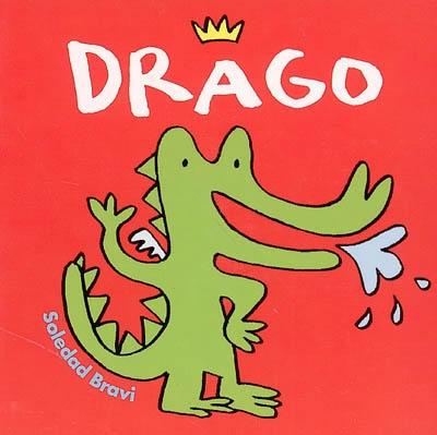 Drago / Soledad Bravi   Bravi, Soledad (1965-....). Auteur