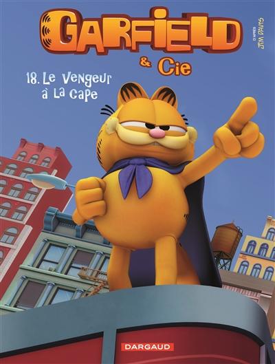 Garfield & Cie. Vol. 18. Le vengeur à la cape