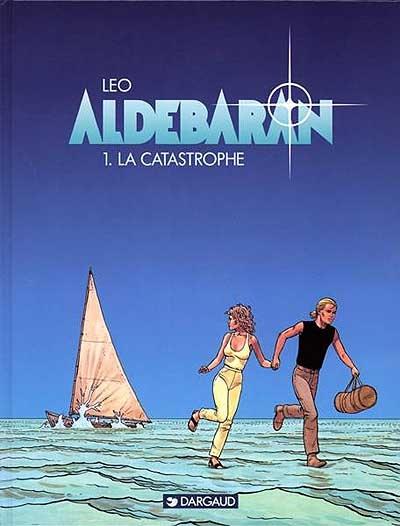 Aldébaran. 1, La catastrophe / Léo | Léo (1944-....). Auteur