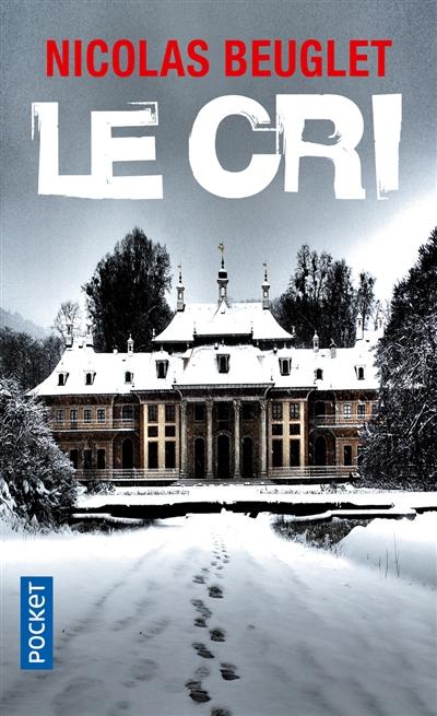 cri (Le) : Une enquête de l'inspectrice Sarah Geringën | Beuglet, Nicolas. Auteur