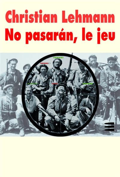 No pasaràn. 1, No pasaràn, le jeu, Andreas, le retour / Christian Lehmann   Lehmann, Christian (1958-....). Auteur