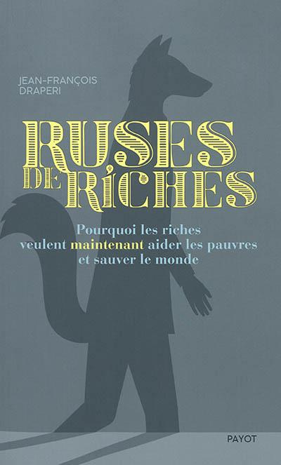 Ruses de riches : pourquoi les riches veulent maintenant aider les pauvres et sauver le monde