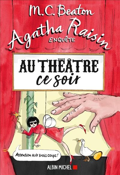 Agatha Raisin enquête. Vol. 25. Au théâtre ce soir