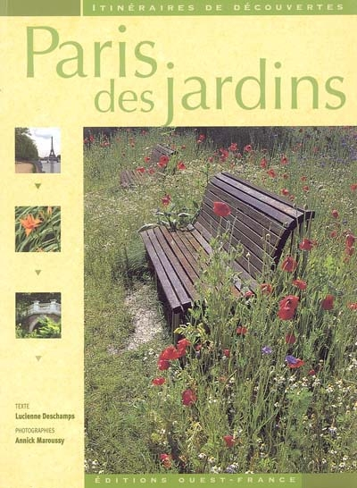 Paris des jardins / Texte Lucienne Deschamps ; Photographies Annick Maroussy | Deschamps, Lucienne, auteur
