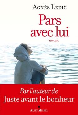 Pars avec lui : roman | Agnès Ledig (1972-....). Auteur