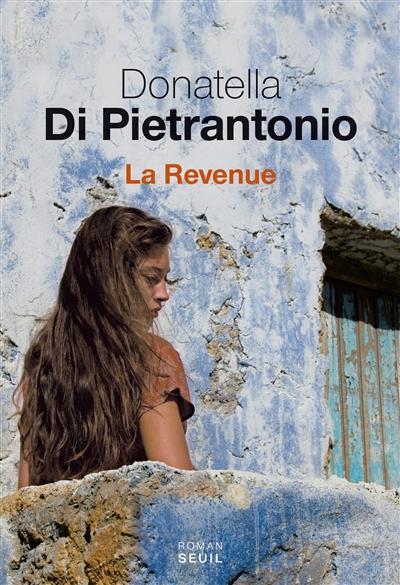 La revenue | Di Pietrantonio, Donatella (1963-....). Auteur