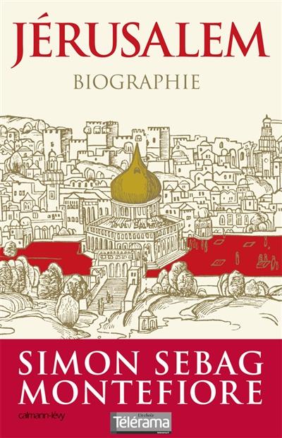 Jérusalem : biographie / Simon Sebag Montefiore | Sebag-Montefiore, Simon (1965-....). Auteur