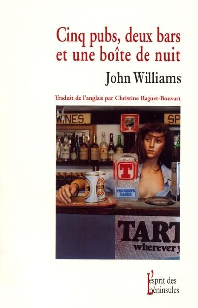 Cinq pubs, deux bars et un night-club / John Williams   Williams, John (1922-1994)