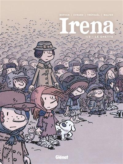 Irena. 01, Le ghetto / scénario, Jean-David Morvan, Séverine Tréfouël | Morvan, Jean-David (1969-....). Auteur