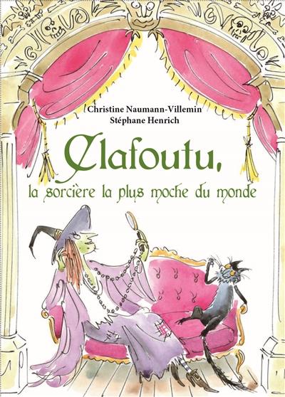 Clafoutu, la sorcière la plus moche du monde |