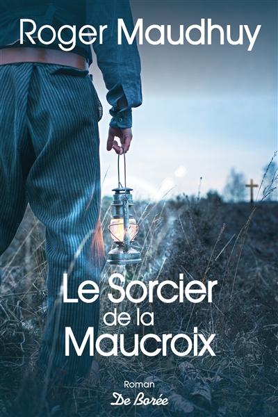 Le sorcier de la Maucroix / Roger Maudhuy |