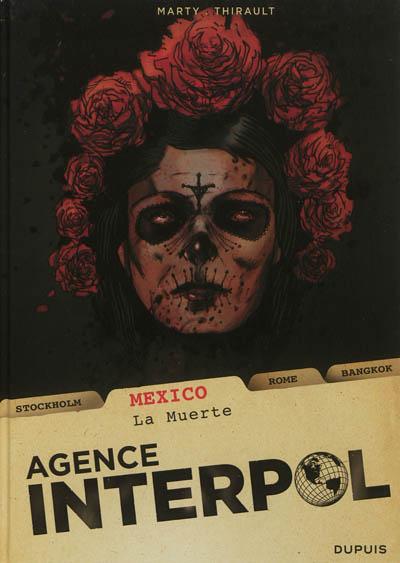 Agence Interpol. Vol. 1. Mexico : la muerte