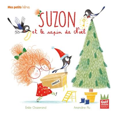 Suzon et le sapin de Noël   Chazerand, Emilie. Auteur