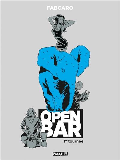 Open bar : 1re tournée / Fabcaro   Fabcaro (1973-....). Auteur